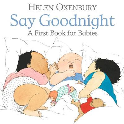 Say Goodnight: A First Book for Babies