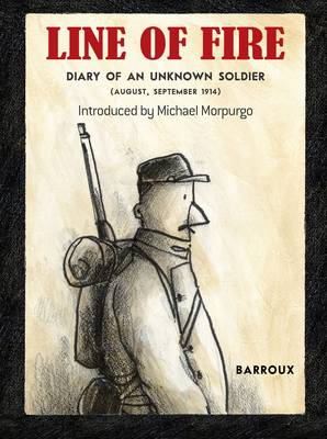Line of Fire: Diary of an Unknown Soldier: August, September 1914