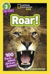 National Geographic Kids Readers: Roar! 100 Fun Facts About African Animals