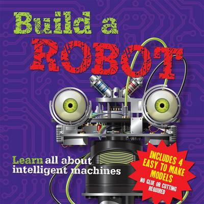 Build a Robot: Learn All About Intelligent Machines