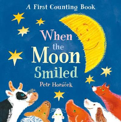 When the Moon Smiled: A First Counting Book
