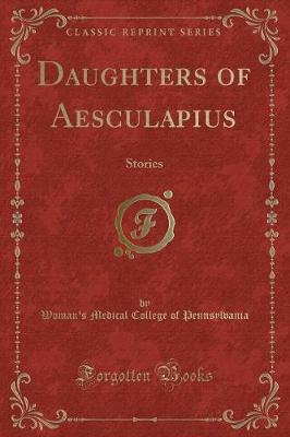 Daughters of Aesculapius: Stories (Classic Reprint)