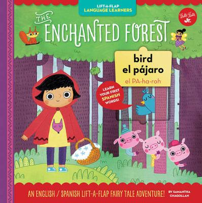Lift-a-Flap Language Learners: The Enchanted Forest: An English/Spanish Lift-a-Flap Fairy Tale Adventure