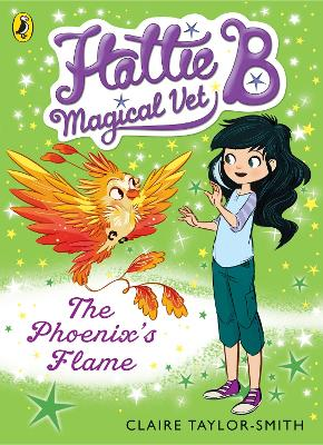 Hattie B, Magical Vet: The Phoenix's Flame (Book 6)