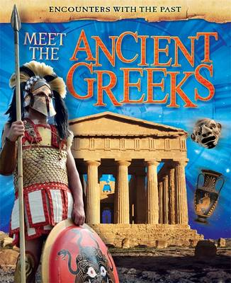Encounters with the Past: Meet the Ancient Greeks