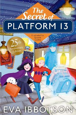 The Secret of Platform 13: 25th Anniversary Illustrated Edition
