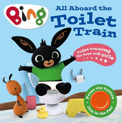 All Aboard the Toilet Train!: A Noisy Bing Book