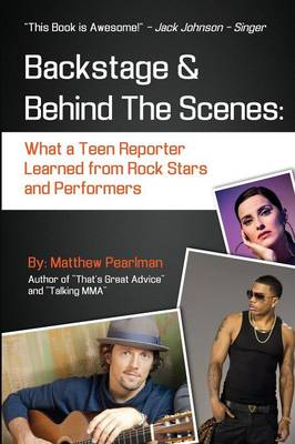 Backstage and Behind the Scenes: What a Teen Reporter Learned from Rock Stars and Performers