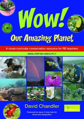 Wow! Our Amazing Planet: A cross-curricular conservation resource for RE teachers