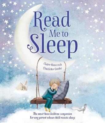 Read Me to Sleep: The Must-Have Bedtime Companion For Any Parent Whose Child Resists Sleep
