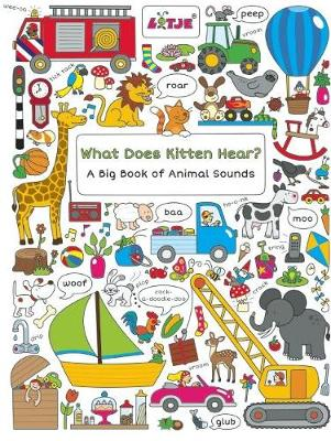What Does Kitten Hear?: A Big Book of Animal Sounds