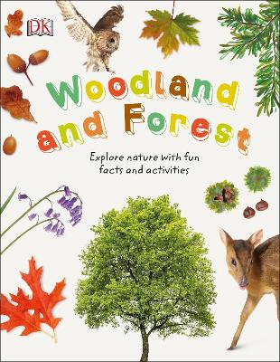 Woodland and Forest: Explore Nature with Fun Facts and Activities