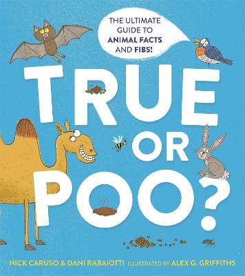 True or Poo?: The Ultimate Guide to Animal Facts and Fibs