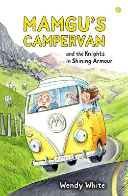Mamgu's Campervan and the Knights in Shining Armour