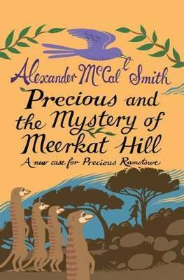 Precious and the Mystery of Meerkat Hill: A New Case for Precious Ramotwse