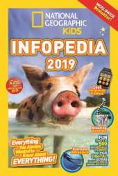 National Geographic Kids Infopedia 2019