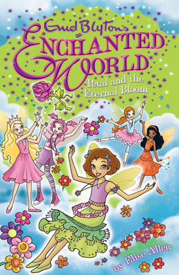 Enid Blyton's Enchanted World: Petal and the Eternal Bloom