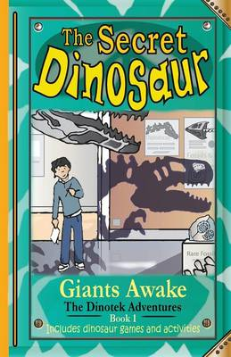 The Secret Dinosaur 1: The Dinotek Adventures