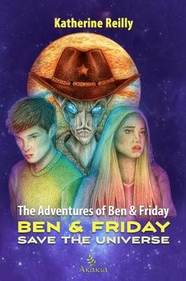The Adventures of Ben & Friday:: BEN AND FRIDAY - SAVE THE UNIVERSE: 3