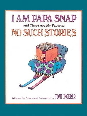 I am Papa Snap and These are My Favourite No Such Stories