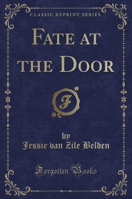 Fate at the Door (Classic Reprint)