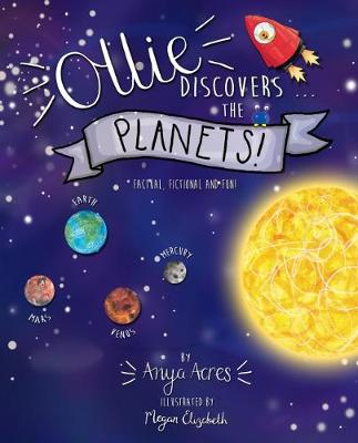 Ollie Ollie Discovers the Planets: It's fact, fiction & fun!