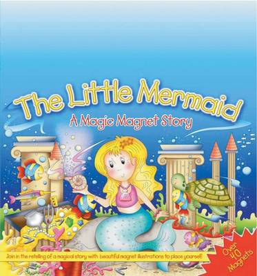 The Little Mermaid: A Magic Magnet Story
