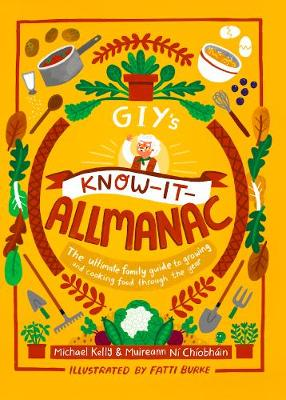 GIY's Know-it-Allmanac: The ultimate family guide to growing and cooking food through the year