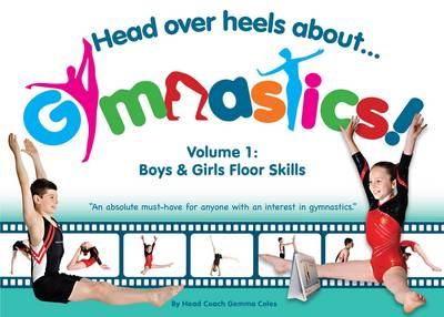 Head Over Heels About Gymnastics: Floor Skills