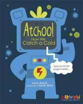 KIDWOW: Atchoo! How We Catch A Cold