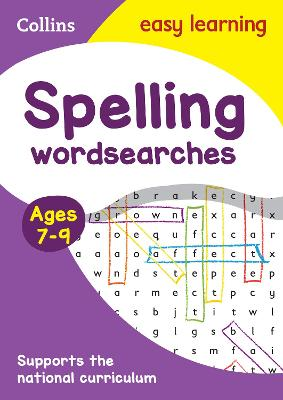 Spelling Word Searches Ages 7-9: KS2 English Home Learning and School Resources from the Publisher of Revision Practice Guides, Workbooks, and Activities.