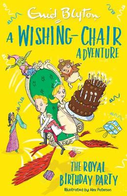 A Wishing-Chair Adventure: The Royal Birthday Party