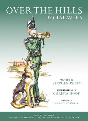 Over the Hills to Talavera: The Adventures of Bugler George Milton