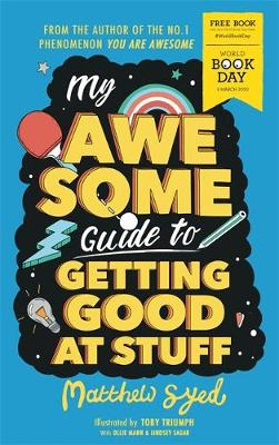 My Awesome Guide to Getting Good at Stuff: World Book Day 2020