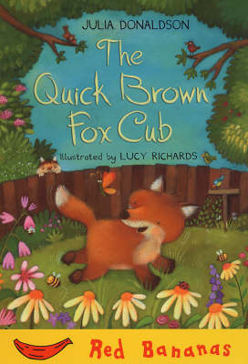 The Quick Brown Fox Cub: Red Banana