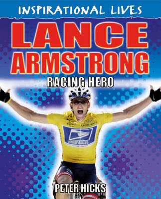 Inspirational Lives: Lance Armstrong