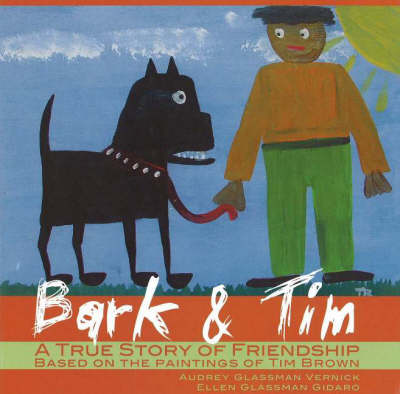 Bark and Tim: A True Story of Friendship (Based on the Paintings of Tim Brown)