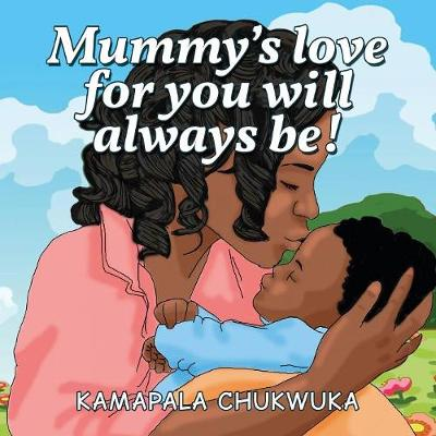 Mummy's Love for You Will Always Be!