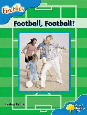 Oxford Reading Tree: Level 3: Fireflies: Football, Football!