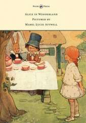 Alice in Wonderland - Pictured by Mabel Lucie Attwell
