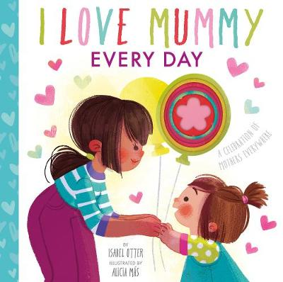 I Love Mummy Every Day
