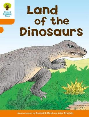 Oxford Reading Tree: Level 6: Stories: Land of the Dinosaurs