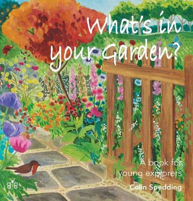 What's in Your Garden?: A Book for Young Explorers