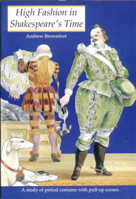 High Fashion in Shakespeare's Time: A Study of Period Costume with Pull-up Scenes