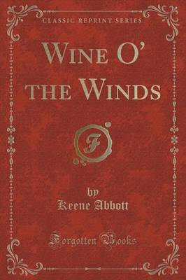 Wine O' the Winds (Classic Reprint)