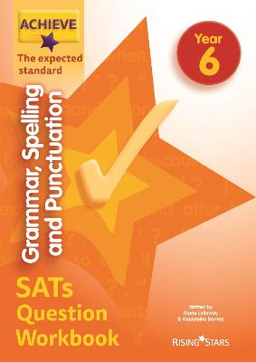 Achieve Grammar, Spelling and Punctuation SATs Question Workbook The Expected Standard Year 6