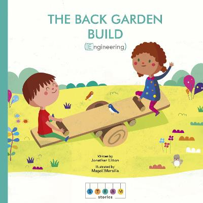 STEAM Stories: The Back Garden Build (Engineering)