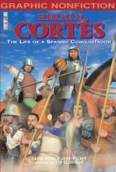 Hernan Cortes: The Life of a Spanish Conquistador