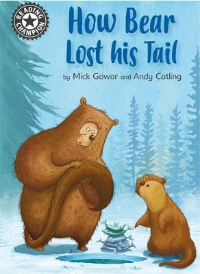 Reading Champion: How Bear Lost His Tail: Independent Reading 11
