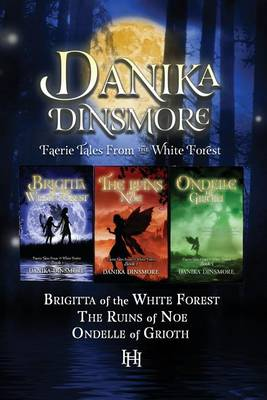 Faerie Tales from the White Forest (Omnibus, Books 1-3)